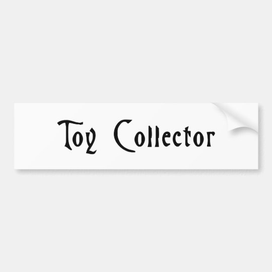 Toy Collector (Spooky, Horror) Bumper Sticker