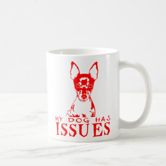 TOY FOX TERRIER MY DOG HAS ISSUES MUG