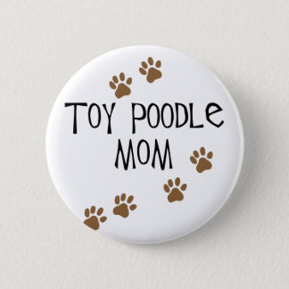Toy Poodle Mom Pinback Button