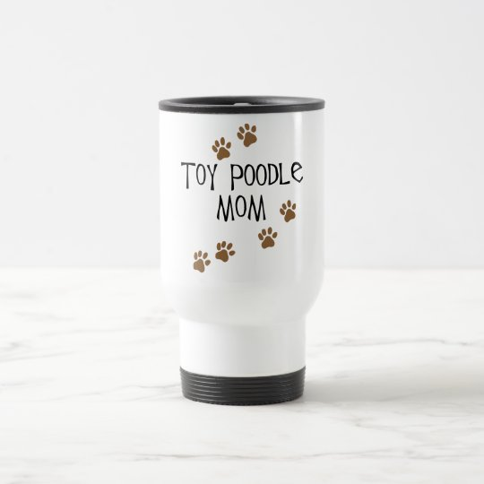 Toy Poodle Mom Travel Mug