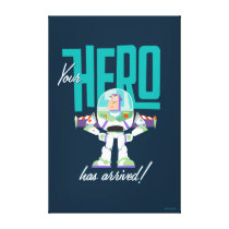 "Toy Story 4 | Buzz ""Your Hero Has Arrived"" Canvas Print"