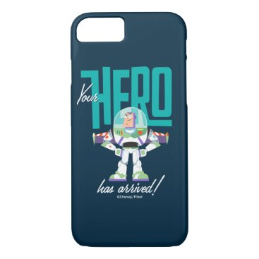 """Toy Story 4   Buzz """"Your Hero Has Arrived"""" iPhone 8/7 Case"""