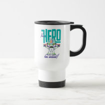 "Toy Story 4 | Buzz ""Your Hero Has Arrived"" Travel Mug"