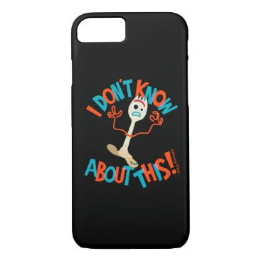 """Toy Story 4   Forky """"I Don't Know About This!"""" iPhone 8/7 Case"""