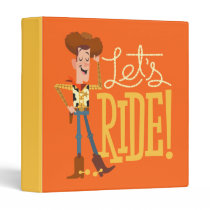 "Toy Story 4 | Woody Illustration ""Let's Ride"" 3 Ring Binder"