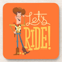 "Toy Story 4 | Woody Illustration ""Let's Ride"" Beverage Coaster"