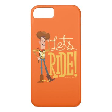 """Toy Story 4   Woody Illustration """"Let's Ride"""" iPhone 8/7 Case"""