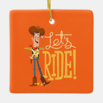 "Toy Story 4 | Woody Illustration ""Let's Ride"" Ceramic Ornament"