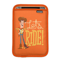 "Toy Story 4 | Woody Illustration ""Let's Ride"" iPad Mini Sleeve"