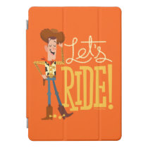 "Toy Story 4 | Woody Illustration ""Let's Ride"" iPad Pro Cover"