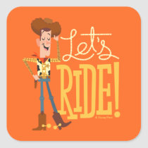 "Toy Story 4 | Woody Illustration ""Let's Ride"" Square Sticker"