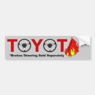 Toyota: Brakes/Steering Sold Separately. Bumper Sticker