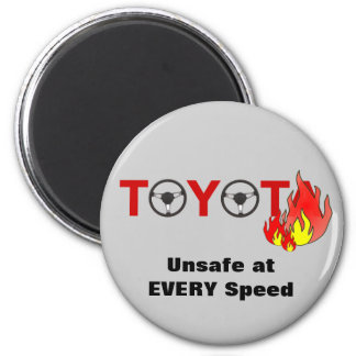 Toyota: Unsafe At Every Speed 2 Inch Round Magnet