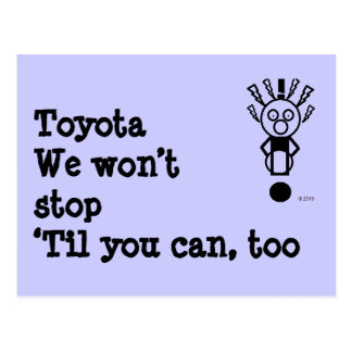 Toyota: We won't stop'Til you can, too Postcard