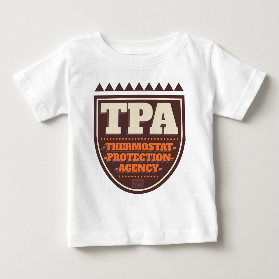 TPA Thermostat Protection Agency Dad Father's Day Baby T-Shirt - Soft And Comfortable Baby Fashion Shirt Designs