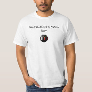 TPM Redneck Dating Made Easy! T-Shirt