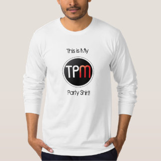TPM This is My, Party Shirt! T-Shirt