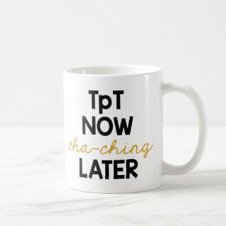 TpT Now, Cha-Ching Later! Coffee Mug