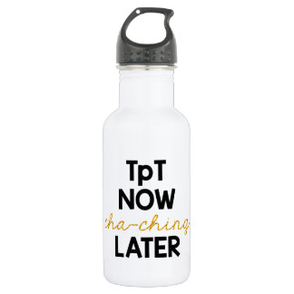 TpT Now, Cha-Ching Later! Stainless Steel Water Bottle
