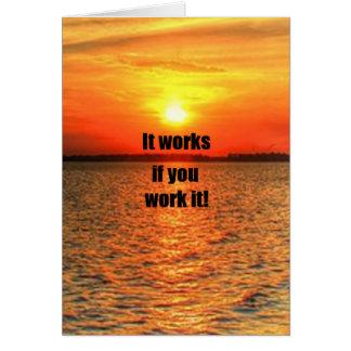 Trabaja si usted lo trabaja tarjeta de felicitación