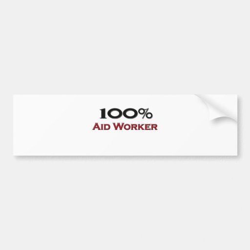 Trabajador de ayuda del 100 por ciento pegatina de parachoque