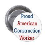 Trabajador de construcción americano orgulloso pins