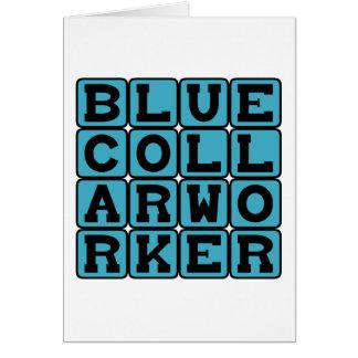 Trabajador de cuello azul, sal de la tierra tarjeta de felicitación