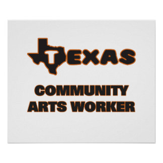 Trabajador de los artes de la comunidad de Tejas Póster
