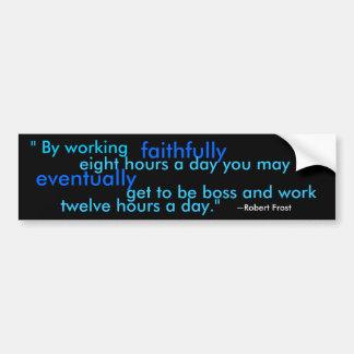 Trabajando fielmente… pegatina de parachoque