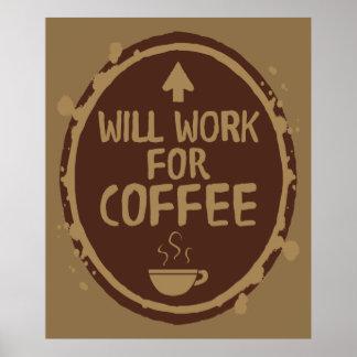 Trabajará para el café póster