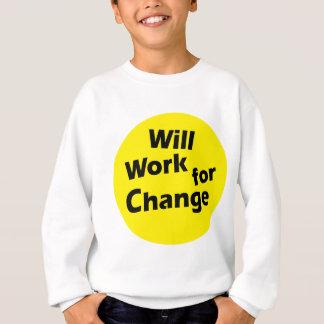 Trabajará para el cambio - diseño político del sudadera