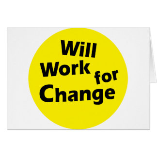 Trabajará para el cambio - diseño político del tarjeta de felicitación