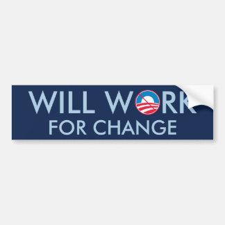 Trabajará para el cambio pegatina para auto