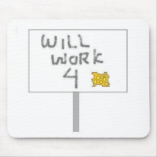 Trabajará para el queso mouse pad