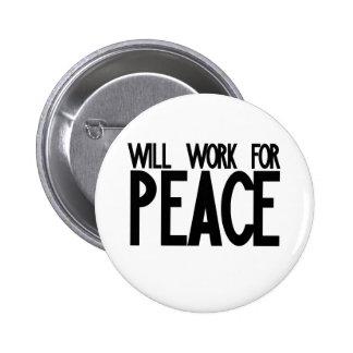 Trabajará para la paz pin redondo 5 cm