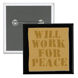 Trabajará para la paz pin cuadrada 5 cm