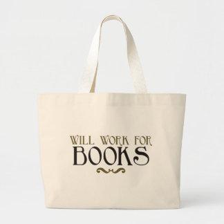 Trabajará para los libros bolsa tela grande