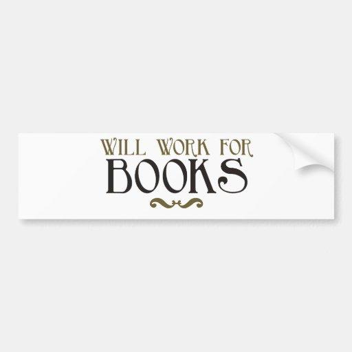 Trabajará para los libros pegatina de parachoque