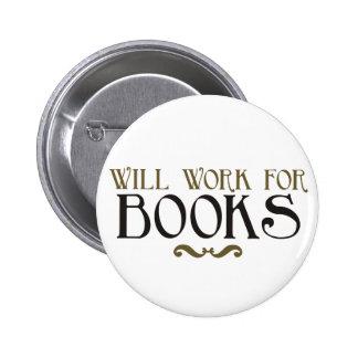 Trabajará para los libros pin redondo 5 cm