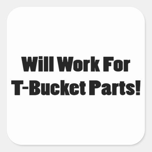 Trabajará para los regalos de Tbucket de las Pegatina Cuadrada