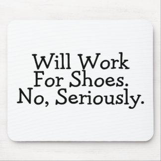 Trabajará para los zapatos ningunos seriamente mouse pads