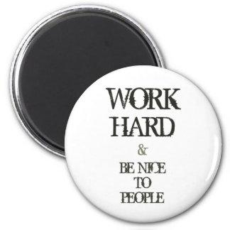 Trabaje difícilmente y sea agradable a la cita de  imán redondo 5 cm