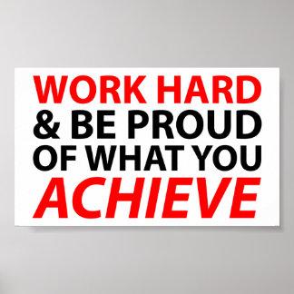 Trabaje difícilmente y sea orgulloso de lo que ust póster