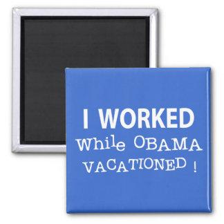 Trabajé mientras que Obama Vacationed Imán Cuadrado