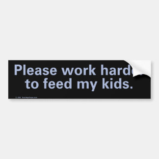 Trabaje por favor más difícilmente para alimentar  pegatina para auto