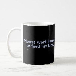 Trabaje por favor más difícilmente para alimentar taza básica blanca