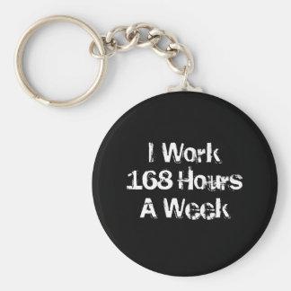 Trabajo 168 horas a la semana llavero redondo tipo pin