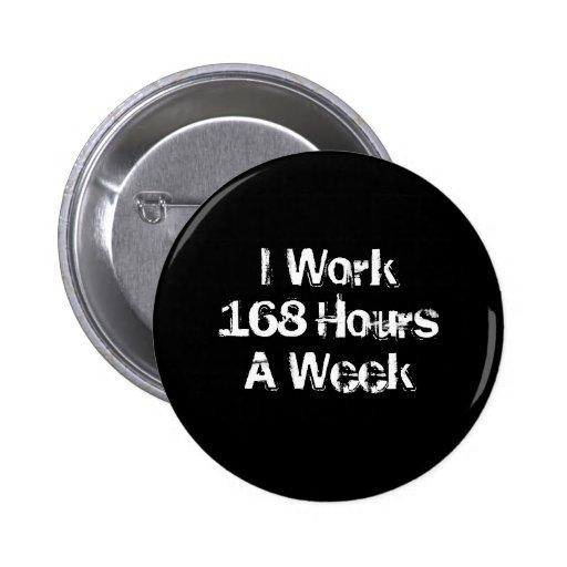 Trabajo 168 horas a la semana pin