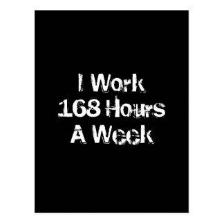 Trabajo 168 horas a la semana tarjetas postales
