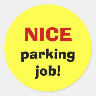 ¡Trabajo AGRADABLE del estacionamiento! Pegatina Redonda
